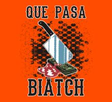Que Pasa Biatch  by youngbossteam