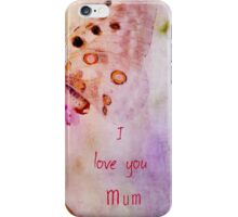 Cherish the Moment - All the reasons I love you Mum iPhone Case/Skin