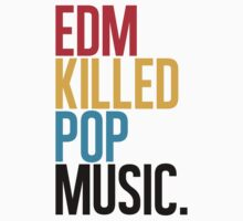 EDM Killed Pop Music (special edition) by DropBass