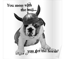 Mess with the bull... Poster
