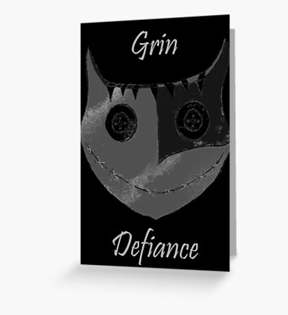 Grin Defiance Greeting Card