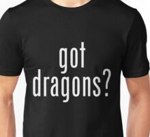 got dragons? - white Unisex T-Shirt
