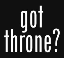 got throne? - white by heatherjoy