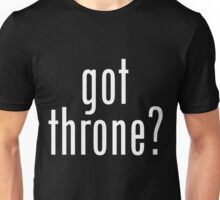 got throne? - white Unisex T-Shirt
