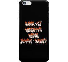 Dare-ni mukatte mono itten-dayo? iPhone Case/Skin
