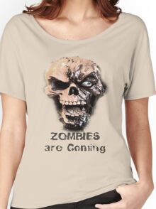 Zombies are Coming Women's Relaxed Fit T-Shirt