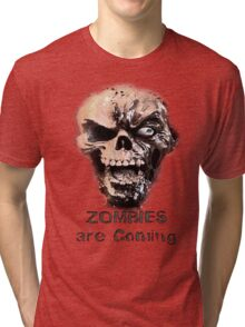 Zombies are Coming Tri-blend T-Shirt