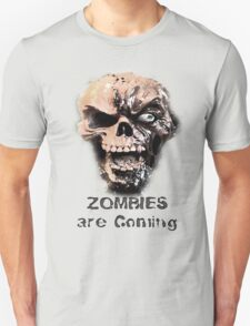 Zombies are Coming T-Shirt