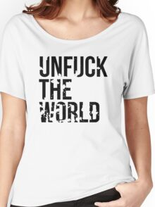 unfuck the world Women's Relaxed Fit T-Shirt
