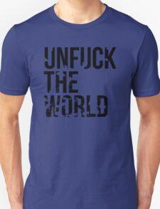 unfuck the world Unisex T-Shirt