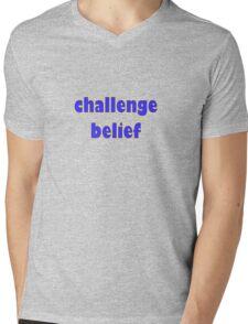 challenge belief Mens V-Neck T-Shirt