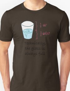 Half Water Half Air = Glass is Always Full T-Shirt