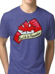 Cool To Be Canadian Tri-blend T-Shirt