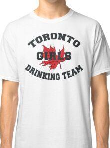 Toronto Girls Drinking Team Classic T-Shirt