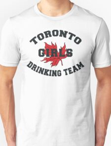 Toronto Girls Drinking Team Unisex T-Shirt