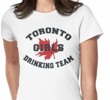 Toronto Girls Drinking Team Womens Fitted T-Shirt