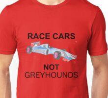 Race Cars, Not Greyhounds Unisex T-Shirt