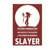 She Is The Slayer Art Print
