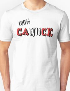 Canadian 100% Canuck Unisex T-Shirt