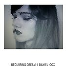 RECURRING DREAM (#8) by Daniel Cox