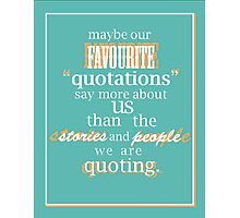 Quotes and stuff Photographic Print