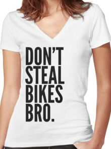 Don't Steal Bikes Bro Women's Fitted V-Neck T-Shirt