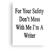 For Your Safety Don't Mess With Me I'm A Writer  Metal Print
