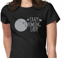Crazy bowling Lady Womens Fitted T-Shirt