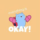 Everything is OKAY! by Alexa Reyes