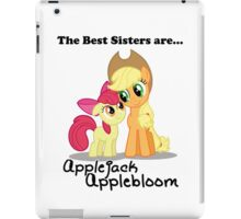 The Best Sisters are Applejack and Applebloom iPad iPad Case/Skin