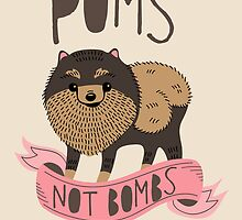 Poms Not Bombs by Good Natured Beast