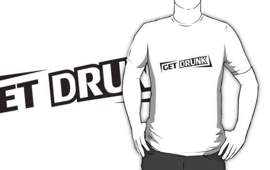 Get Drunk by Style-O-Mat