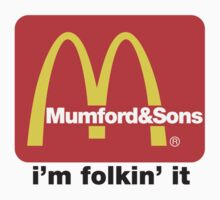 Mumford and Sons - i'm folkin' it by zoeandsons