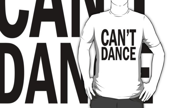 can't DANCE. by J-something