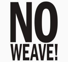 no WEAVE. by J-something