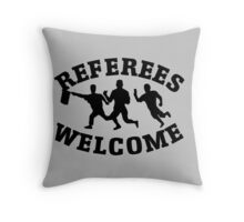 Referees welcome! (Refugees welcome parody) Throw Pillow