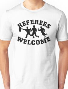 Referees welcome! (Refugees welcome parody) Unisex T-Shirt