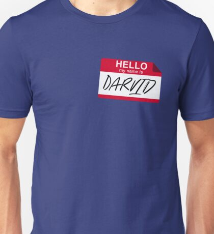My Name Is Darvid (No Mistake) Unisex T-Shirt