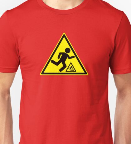 Warning Signs Are Hazardous Unisex T-Shirt