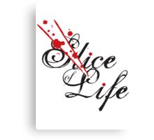 Slice of Life ? Canvas Print