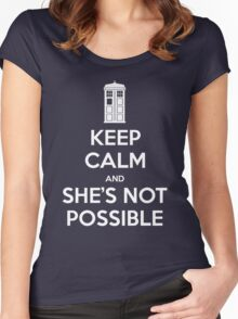 KEEP CALM and She's not possible Women's Fitted Scoop T-Shirt