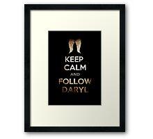 Keep Calm And Follow Daryl Framed Print