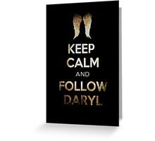 Keep Calm And Follow Daryl Greeting Card