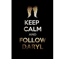 Keep Calm And Follow Daryl Photographic Print