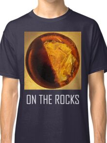On The Rocks! Classic T-Shirt