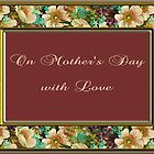 On Mother's Day With Love by Vickie Emms