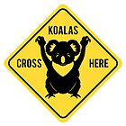 Koalas Cross Here Sign by Thingsesque