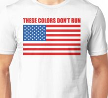 These Colors Don't Run Unisex T-Shirt