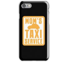 MOM'S TAXI SERVICE iPhone Case/Skin