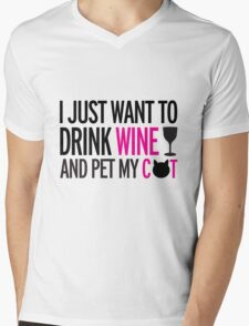 I just want to drink wine and pet my cat, cat, wine, funny Mens V-Neck T-Shirt